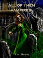 All of Them Vampires! by Jean Shorney