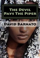 The devil pays the piper by David Barnato
