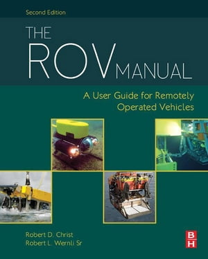 The ROV Manual A User Guide for Remotely Operated Vehicles