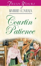 Courtin' Patience by Kimberley Comeaux