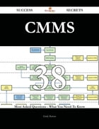 CMMS 38 Success Secrets - 38 Most Asked Questions On CMMS - What You Need To Know