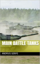 Main Battle Tanks , Military-Today.com by Andrius Genys