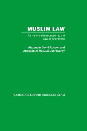 Muslim Law An Historical Introduction to the Law of Inheritance