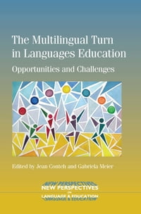 The Multilingual Turn in Languages Education: Opportunities and Challenges
