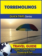 Torremolinos Travel Guide (Quick Trips Series): Sights, Culture, Food, Shopping & Fun by Shane Whittle
