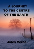 A Journey to the Centere of Earth by Jules Verne