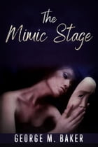 The Mimic Stage by George M. Baker