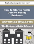 How to Start a Public Opinion Polling Business (Beginners Guide) edbd375f-9afe-4375-96cd-c65294be6720