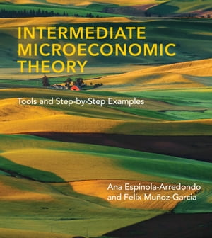 Intermediate Microeconomic Theory: Tools and Step-by-Step Examples