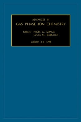 Book Advances in Gas Phase Ion Chemistry by Adams, N.G.