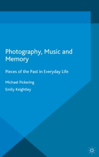 Photography, Music and Memory: Pieces of the Past in Everyday Life