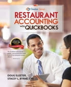 Restaurant Accounting with QuickBooks: How to set up and use QuickBooks to manage your restaurant finances by Doug Sleeter