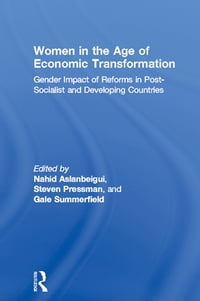 Women in the Age of Economic Transformation: Gender Impact of Reforms in Post-Socialist and…