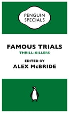 Famous Trials: Thrill-Killers by Alex McBride