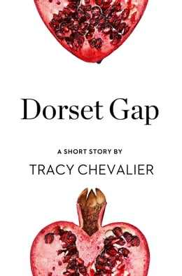 Book Dorset Gap: A Short Story from the collection, Reader, I Married Him by Tracy Chevalier