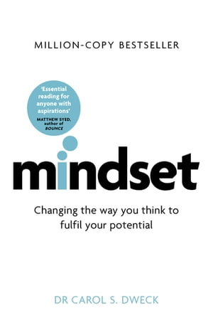 Mindset - Updated Edition Changing The Way You think To Fulfil Your Potential