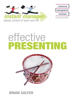 Book Instant Manager: Effective Presenting by Brian Salter