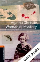 Agatha Christie, Woman of Mystery - With Audio Level 2 Oxford Bookworms Library