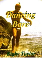 Dancing Bare by Rigby Taylor