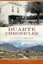 Duarte Chronicles by Claudia Heller