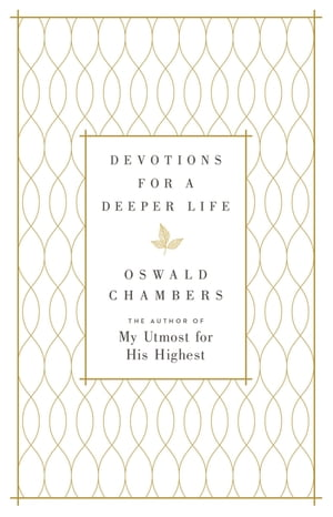 Devotions for a Deeper Life A Daily Devotional