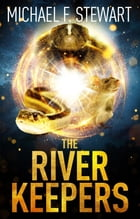 The River Keepers by Michael F. Stewart