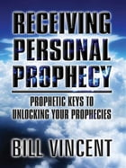 Receiving Personal Prophecy by Bill Vincent