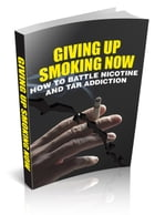 Giving Up Smoking Now by Anonymous