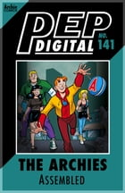 Pep Digital Vol. 141: The Archies: Assembled by Archie Superstars