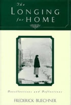 The Longing for Home: Reflections at Midlife by Frederick Buechner