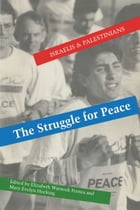 The Struggle for Peace: Israelis and Palestinians by Elizabeth Warnock Fernea