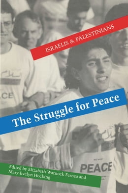 Book The Struggle for Peace: Israelis and Palestinians by Elizabeth Warnock Fernea