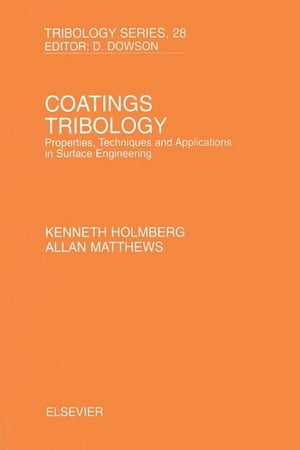 Coatings Tribology: Properties,  Techniques and Applications in Surface Engineering