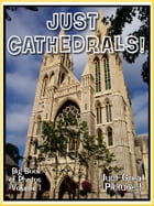 Just Cathedral Photos! Big Book of Photographs & Pictures of Cathedrals and Churches, Vol. 1 by Big Book of Photos
