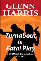 Turnabout Is Fatal Play by Glenn Harris