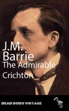The Admirable Crichton by J M Barrie