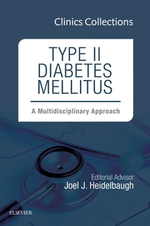 Type II Diabetes Mellitus: A Multidisciplinary Approach,  1e (Clinics Collections),