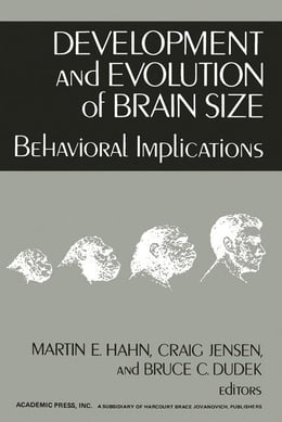 Book Development and Evolution of Brain Size: Behavioral Implications by Hahn, Martine