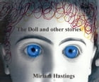 The Doll and other stories: Strange tales by Miriam Hastings
