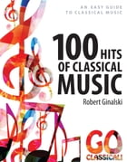 100 Hits of Classical Music by Robert Ginalski