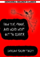 How Sun, Moon, And Wind Went Out To Dinner by Joseph Jacobs