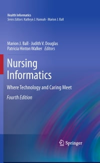 Nursing Informatics: Where Technology and Caring Meet