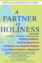 A Partner in Holiness Vol 2: Deepening Mindfulness, Practicing Compassion and Enriching Our Lives…