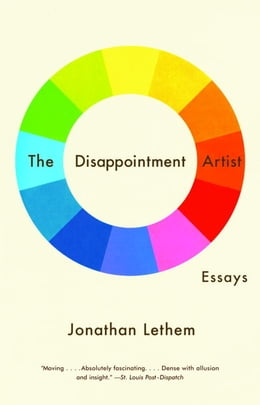 Book The Disappointment Artist: Essays by Jonathan Lethem