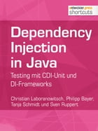 Dependency Injection in Java: Testing mit CDI-Unit und DI-Frameworks by Christian Laboranowitsch