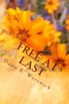 Free At Last ~ A Human Trafficking and Sexual Abuse Abolition Series Book 1 by Dawn Worswick