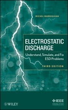 Electro Static Discharge: Understand, Simulate, and Fix ESD Problems