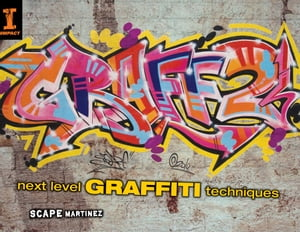 Graff 2 Next Level Graffiti Techniques