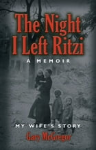 THE NIGHT I LEFT RITZI by James Gary McGregor