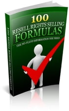 100 Resell Rights Selling Formulas by Jimmy   Cai